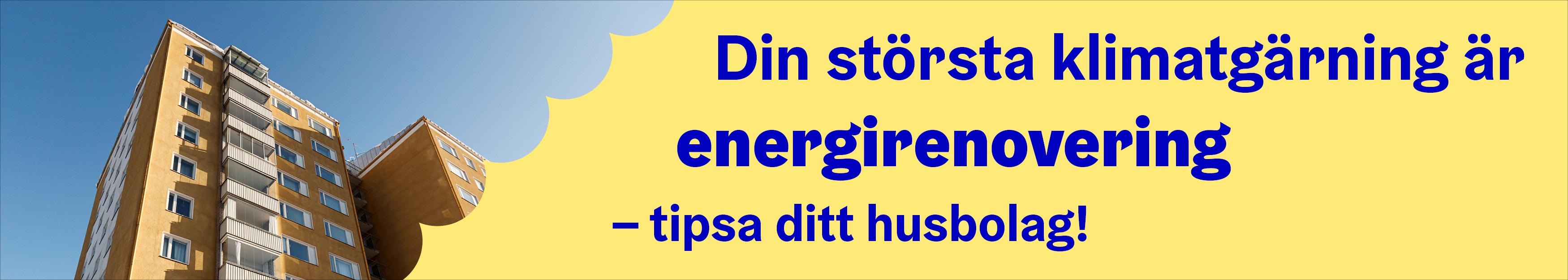 Din störstä klimatgärning är energirenovering. Tipsa ditt husbolag.